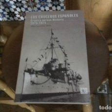 Militaria: LOS CRUCEROS ESPAÑOLES. CRÓNICA VERSUS HISTORIA 1875-1975 DE ALBERT CAMPANERA I ROVIRA. Lote 145403232