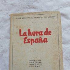 Militaria: LIBRO LA HORA DE ESPAÑA.LLEIDA.FRANCO.FALANGE.MILITAR.GUERRA CIVIL.EJERCITO.NACIONAL.POLICIA. Lote 130083456