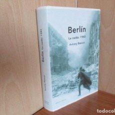 Militaria: BERLIN , LA CAIDA 1945 ( DE ANTONY BEEVOR). Lote 130127083