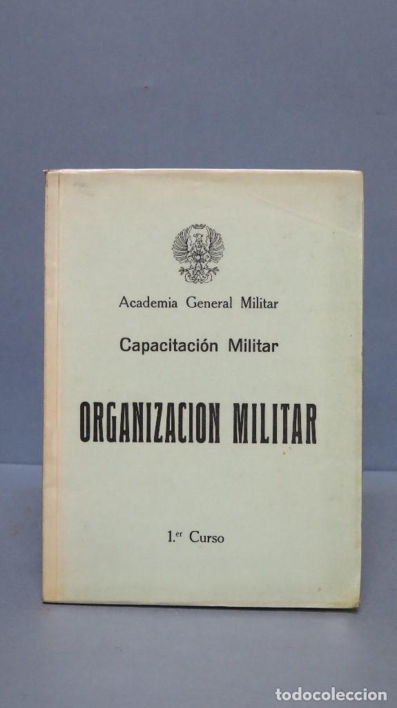 ORGANIZACION MILITAR. ACADEMIA GENERAL MILITAR (Militar - Libros y Literatura Militar)