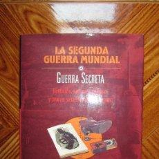 Militaria: LIBRO: LA SEGUNDA GUERRA MUNDIAL. GUERRA SECRETA. Lote 130564310