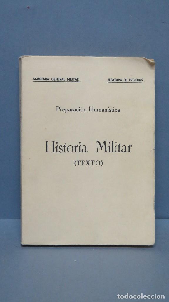 HISTORIA MILITAR. TEXTO. ACADEMIA GENERAL MILITAR (Militar - Libros y Literatura Militar)