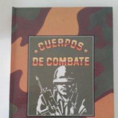 Militaria: LIBRO CUERPOS DE COMBATE, VOLUMEN VI, 1986. Lote 130724209