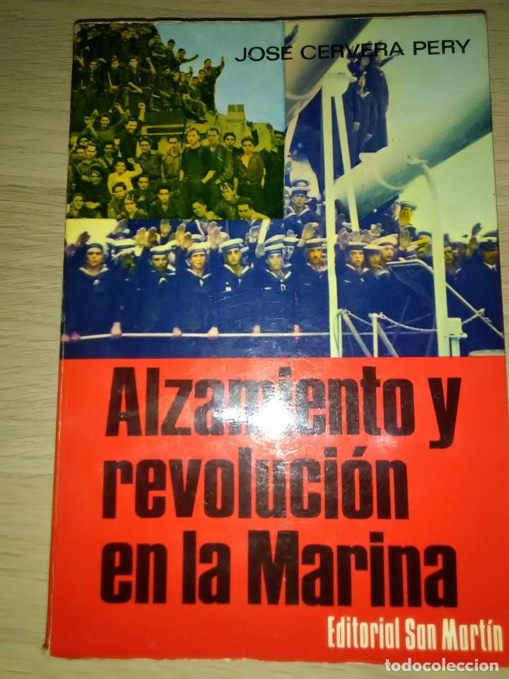 ALZAMIENTO Y REVOLUCION EN LA MARINA...JOSE CERVERA PERY (Militar - Libros y Literatura Militar)