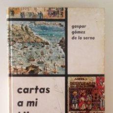 Militaria: CARTAS A MI HIJO, GASPAR GÓMEZ DE LA SERNA. Lote 130792060