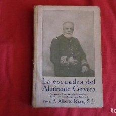Militaria: ALBERTO RISCO (S.J.). LA ESCUADRA DEL ALMIRANTE CERVERA. NARRACIÓN DEL COMBATE NAVAL. MADRID, 1920. Lote 130895984
