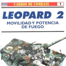 Militaria: LEOPARD 2. CARROS DE COMBATE. OSPREY MILITARY. Lote 130901336