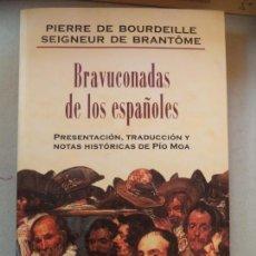 Militaria: BRAVUCONADAS DE LOS ESPAÑOLES.PIERRE DE BOURDEILLE..ED,ALTERA.Iª EDICION.PERFECTO ESTADO. Lote 131031712