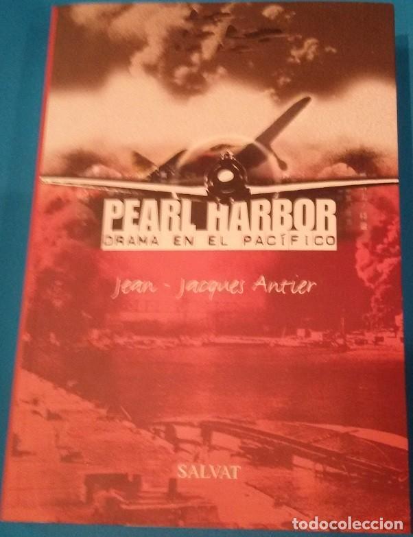 PEARL HARBOR / DRAMA EN EL PACÍFICO - J.J. ANTIER (Militar - Libros y Literatura Militar)