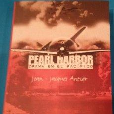 Militaria: PEARL HARBOR / DRAMA EN EL PACÍFICO - J.J. ANTIER. Lote 131937270