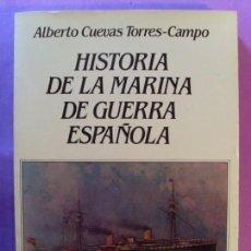 Militaria: HISTORIA DE LA MARINA DE GUERRA ESPAÑOLA / ALBERTO CUEVAS TORRES-CAMPO / 1984. MITRE. Lote 131955514