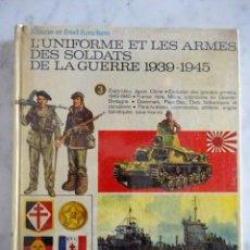 Militaria: L'UNIFORME ET LES ARMES DES SOLDATS DE LA GUERRE 1939-1945. Lote 131967690
