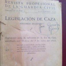 Militaria: REVISTA PROFESIONAL DE LA GUARDIA CIVIL LEGISLACION DE CAZA NOVIEMBRE 1943 . Lote 132202602