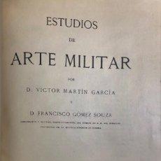 Militaria: VÍCTOR MARTÍN GARCÍA Y FRANCISCO GÓMEZ SOUZA. ESTUDIOS DE ARTE MILITAR. MADRID, 1910. 3 VOLS.. Lote 132236138