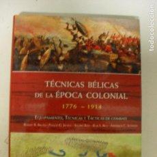 Militaria: TÉCNICAS BÉLICAS DE LA ÉPOCA COLONIAL VARIOS AUTORES LIBSA (2010) 255PP. Lote 144498085