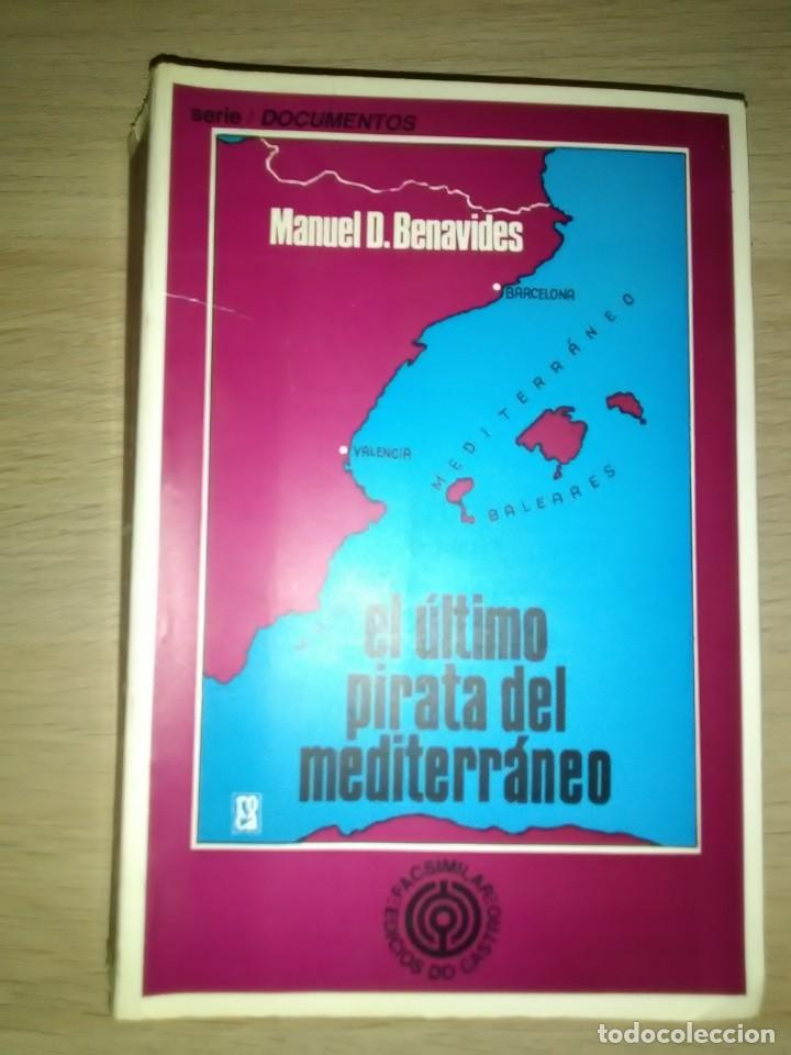 EL ULTIMO PIRATA DEL MEDITERRANEO..MANUEL D. BENAVIDES...EDICIOS DO CASTRO..GRUPO SARGADELOS (Militar - Libros y Literatura Militar)