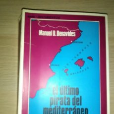 Militaria: EL ULTIMO PIRATA DEL MEDITERRANEO..MANUEL D. BENAVIDES...EDICIOS DO CASTRO..GRUPO SARGADELOS. Lote 133159742