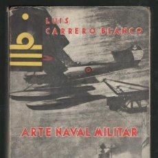 Militaria: CARRERO BLANCO, LUIS: ARTE NAVAL MILITAR. 1943. Lote 133324042