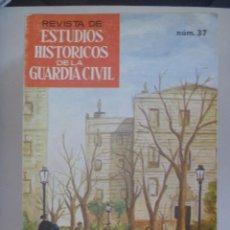 Militaria: ESTUDIOS HISTORICOS DE LA GUARDIA CIVIL, Nº 37: ETA Y CARRERO BLANCO, UNIFORMIDAD AÑOS 40, ETC. Lote 133448246