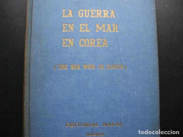 LA GUERRA EN EL MAR DE COREA. EDITORIAL NAVAL (Militar - Libros y Literatura Militar)