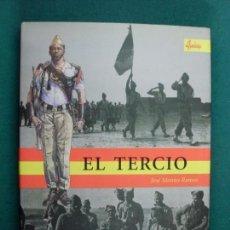Militaria: EL TERCIO / JOSÉ MONTES RAMOS / 2001. Lote 133711934