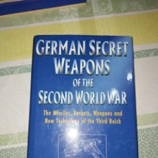 Militaria: GERNAN SECRET WEAPONS OF THE SECOND WORLD WAR - IAN V. HOGG (TAPA DURA CON SOBRECUBIERTA). Lote 133719834