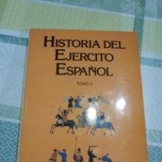 Militaria: HISTORIA DEL EJERCITO ESPAÑOL TOMO II (SERVICIO HISTORICO MILITAR (TAPA DURA). Lote 133721034