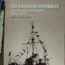 Militaria: LOS CRUCEROS ESPAÑOLES. CRÓNICA VERSUS HISTORIA 1875-1975 DE ALBERT CAMPANERA I ROVIRA. Lote 133816466