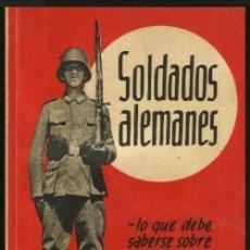 Militaria: B1319 - SOLADOS ALEMANES. LAS FUERZAS ARMADAS ALEMANAS. II GUERRA. OTTO LEHMANN. AÑO 1939.. Lote 133822666