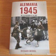 Militaria: ALEMANIA 1945 , DE LA GUERRA AA LA PAZ ( RICHARD BESSEL) - EDICIONES B. Lote 133831330