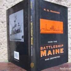 Militaria: GUERRA DE CUBA - HOW THE BATTLESSHIP MAINE WAS DESTROYED -H. G. RICKOVER - ANNAPOLIS 1994 + INFO. Lote 134052434