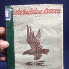 Militaria: ARTE MILITAR AEREO 1941 EMPLEO DE AERONAUTICA EN LA GUERRA TENIENTE CORONEL VILLALBA AVION AVIACION. Lote 134305726