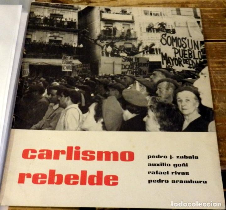 CARLISMO REBELDE. AUXILIO GOÑI, PEDRO ARAMBURU, RAFAEL RIVAS Y PEDRO J. ZABALA. ZARAGOZA 1968 (Militar - Libros y Literatura Militar)
