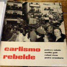 Militaria: CARLISMO REBELDE. AUXILIO GOÑI, PEDRO ARAMBURU, RAFAEL RIVAS Y PEDRO J. ZABALA. ZARAGOZA 1968. Lote 134318786