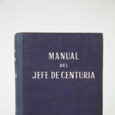 Militaria: ANTIGUO LIBRO - MANUAL DEL JEFE DE CENTURIA / FALANGES JUVENILES DE FRANCO - AÑO 1943. Lote 149289477