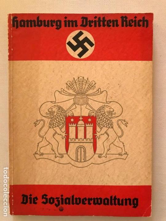 LIBRO HAMBURG IM DRITTEN REICH, DIE SOZIALVERWALTUNG 1939, TERCER REICH, HITLER, NAZI, NSDAP (Militar - Libros y Literatura Militar)