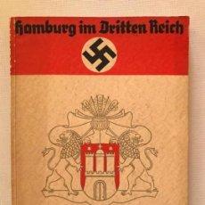 Militaria: LIBRO HAMBURG IM DRITTEN REICH, DIE SOZIALVERWALTUNG 1939, TERCER REICH, HITLER, NAZI, NSDAP. Lote 134637406