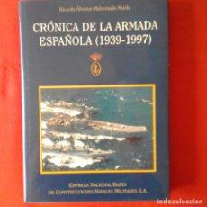 Militaria: CRONICA DE LA ARMADA ESPAÑOLA. (1939-1997). RICARDO ALVAREZ-MALDONADO MUELA. BAZAN 1997. Lote 134744442
