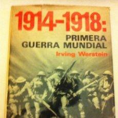 Militaria: 1ª GUERRA MUNDIAL -LIBRO DE IRVING WERSTEIN (1966). Lote 134767522