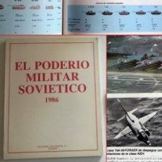 Militaria: EL PODER MILITAR SOVIÉTICO 1986 LIBRO ILUSTRAD EJÉRCITO URSS UNIÓN S.- GUERRA FRÍA ARMAS RUSIA AVIÓN. Lote 134926650
