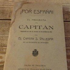 Militaria: POR ESPAÑA ! EL PROGRAMA DEL CAPITÁN RO CIRCULAR 18 ABRIL 1910 CAPITÁN VALLESPIR PALMA MALLORCA 1911. Lote 135003906