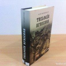 Militaria: LIBRO II GUERRA MUNDIAL - TRILOGÍA AFRICANA, DE ALAN MOOREHEAD. INÉDITA EDITORES. 1ª ED, 2008. Lote 53786171