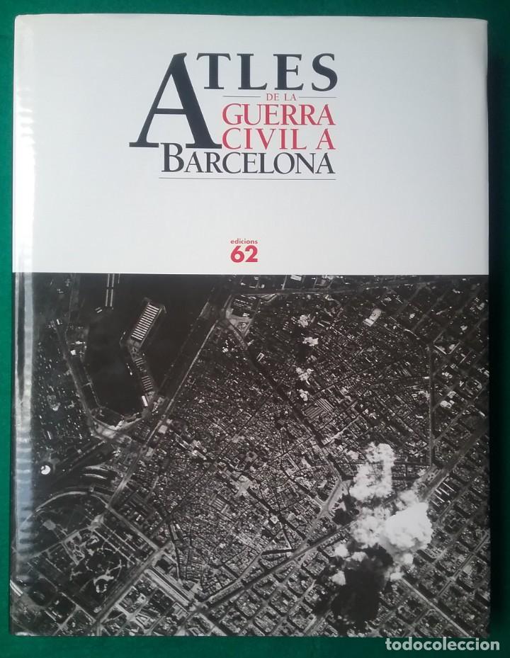 GUERRA CIVIL LIBRO ATLES DE LA GUERRA CIVIL A BARCELONA (Militar - Libros y Literatura Militar)