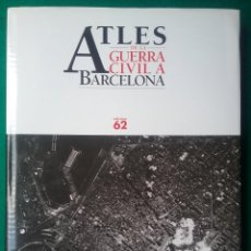 Militaria: GUERRA CIVIL LIBRO ATLES DE LA GUERRA CIVIL A BARCELONA. Lote 135037782