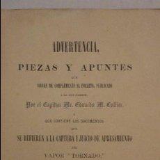 Militaria: EDUARDO COLLIER.ADVERTENCIA PIEZAS Y APUNTES.CAPTURA Y JUICIO APRESAMIENTO VAPOR TORNADO.CADIZ 1867. Lote 135066586