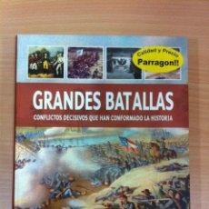 Militaria: GRANDES BATALLAS: CONFLICTOS DECISIVOS QUE HAN CONFORMADO LA HISTORIA. EDITORIAL PARRAGÓN. Lote 50689757