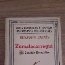 Militaria: ZUMALACARREGUI, EL CAUDILLO ROMÁNTICO, BENJAMIN JARNES, ESPASA CALPE 1932. Lote 135241050