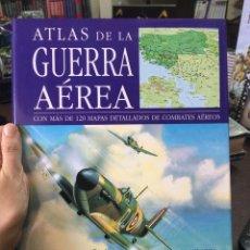 Militaria: ATLAS DE LA GUERRA AÉREA. CON MÁS DE 120 MAPAS DETALLADOS DE COMBATES AÉREOS. LIBSA. Lote 135401426