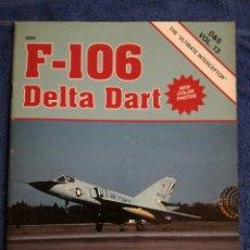 Militaria: REVISTA DE LA COLECCION SQUADRON SIGNAL SOBRE EL AVION DE COMBATE F-106 DELTA DART.. Lote 135533046
