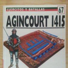 Militaria: EJÉRCITOS Y BATALLAS Nº 67. BATALLAS DE LA HISTORIA Nº 33. AGINCOURT 1415. Lote 135606462